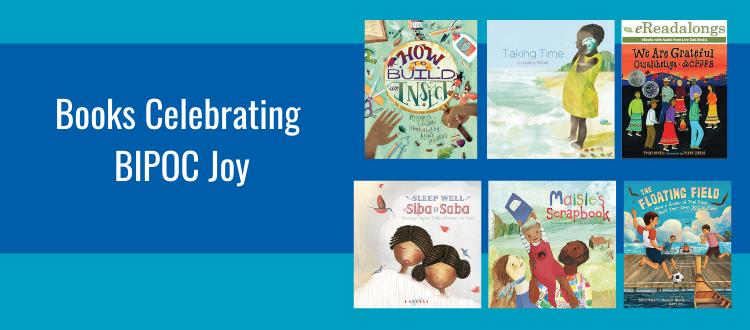 10 Books Celebrating BIPOC Joy