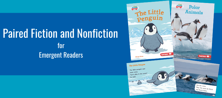 Paired Fiction and Nonfiction for Beginning Readers